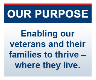 Our Purpose: Enabling our veterans, and their families to thrive; where they live.